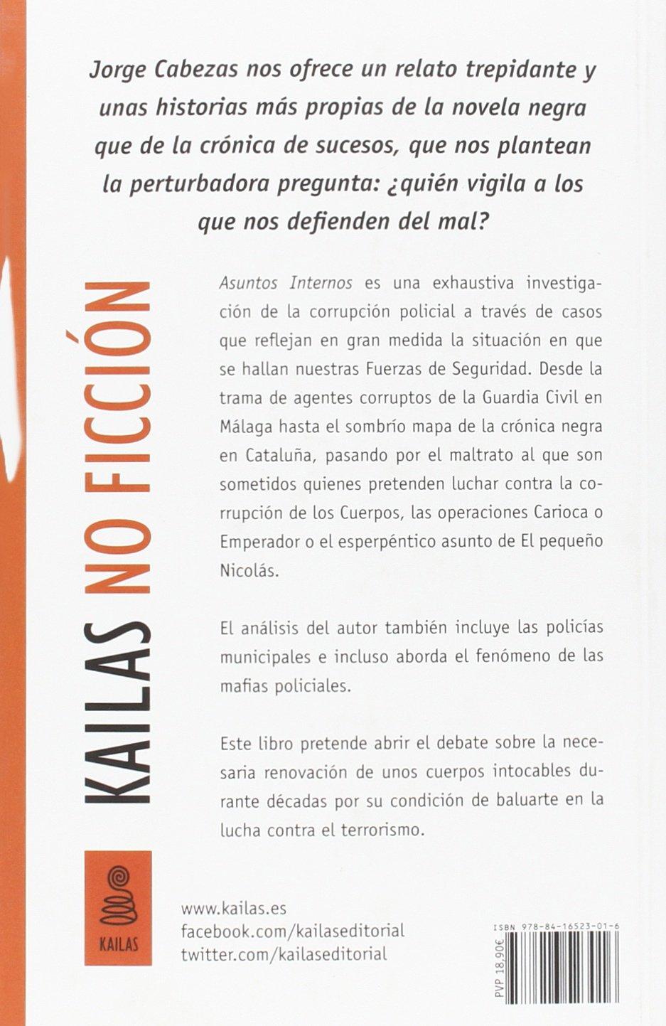 Asuntos Internos: Las tramas de la corrupción policial en España: 12 Kailas No Ficción: Amazon.es: Cabezas Moreno, Jorge: Libros