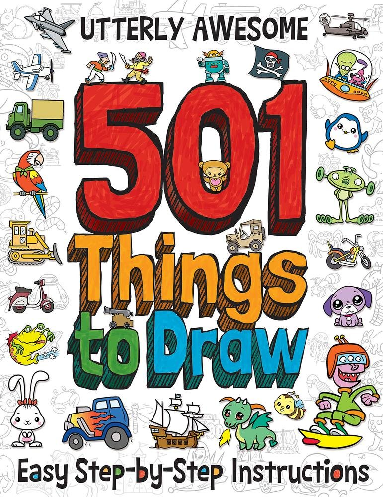 Utterly Awesome 501 Things to Draw