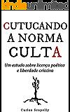 Cutucando a Norma Culta: Um estudo sobre licença poética e liberdade criativa