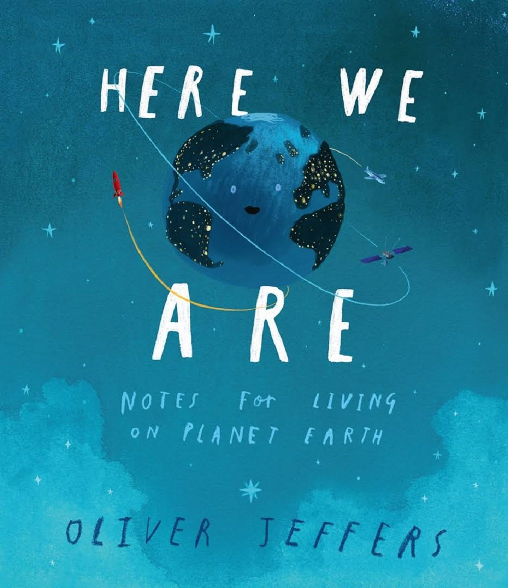 Here We Are: Notes for Living on Planet Earth: Amazon.co.uk: Jeffers, Oliver, Jeffers, Oliver: Books