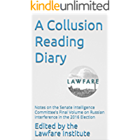 A Collusion Reading Diary: Notes on the Senate Intelligence Committee's Final Volume on Russian Interference in the 2016…