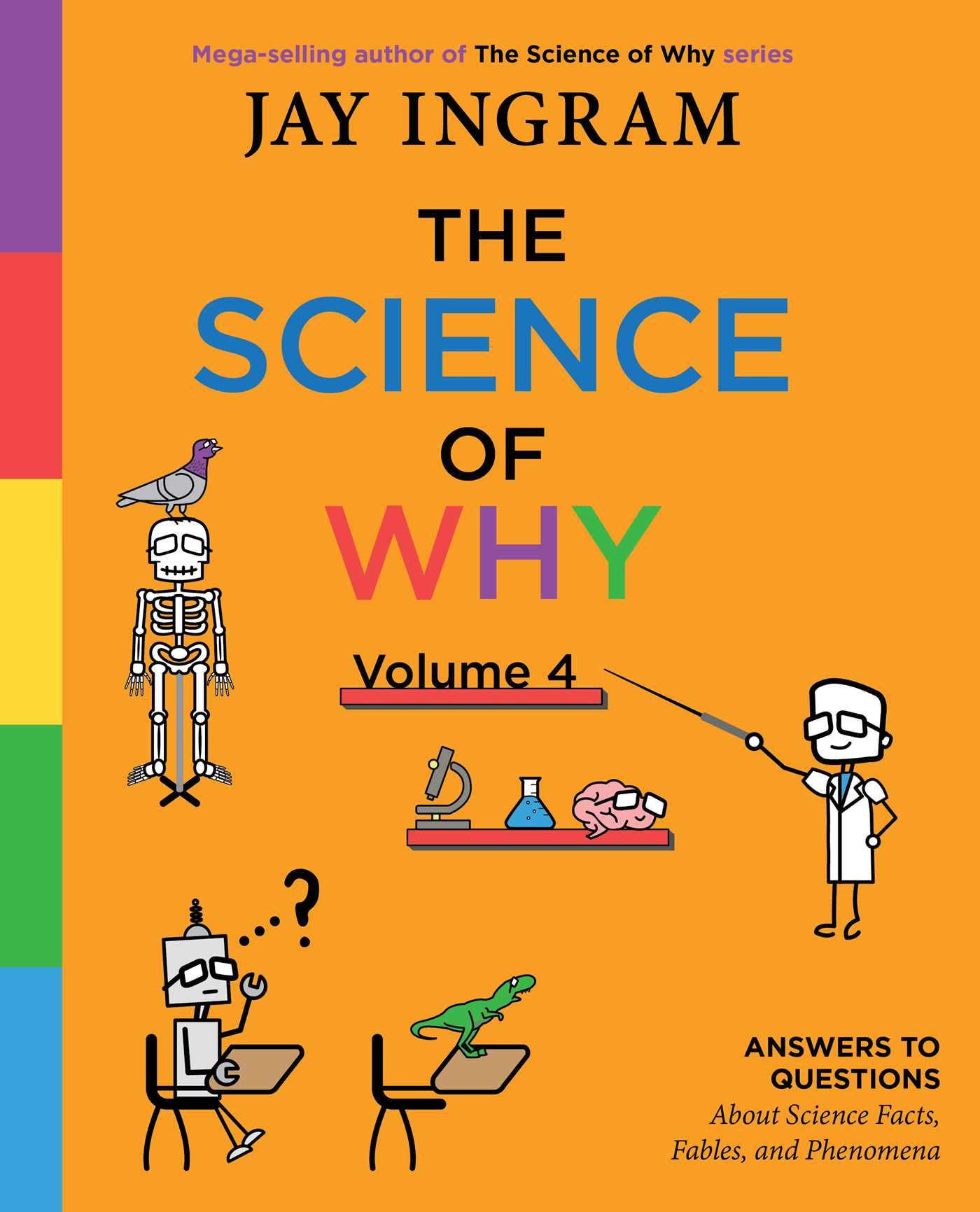The Science of Why, Volume 4: Answers to Questions About