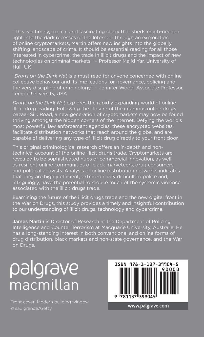 drugs on the dark net how cryptomarkets are transforming the drugs on the dark net how cryptomarkets are transforming the global trade in illicit drugs amazon co uk james martin 9781137399045 books