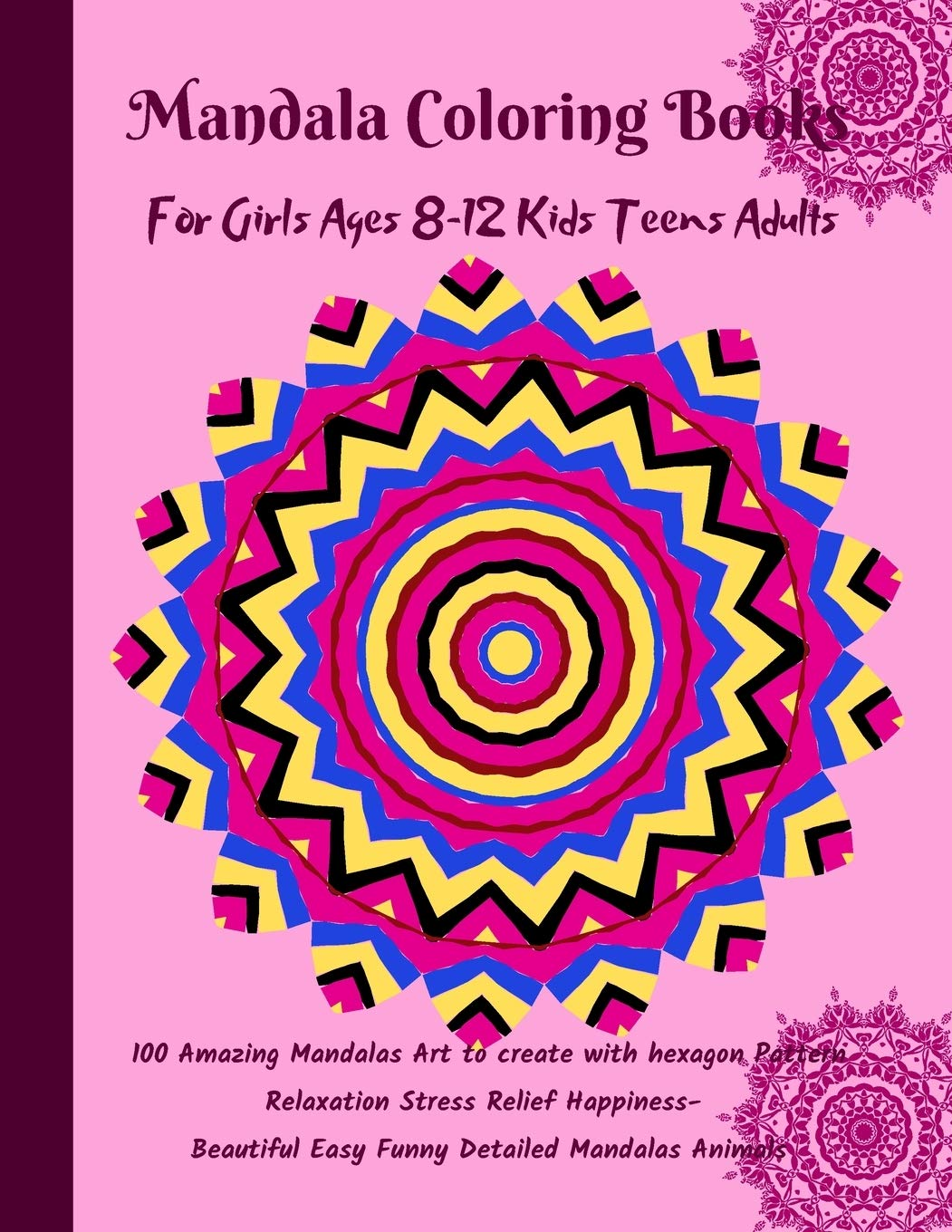 Mandala Coloring Books For Girls Ages 8-12: Kids Teens Adults 100