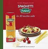 Spaghetti Panzani : les 30 recettes cultes