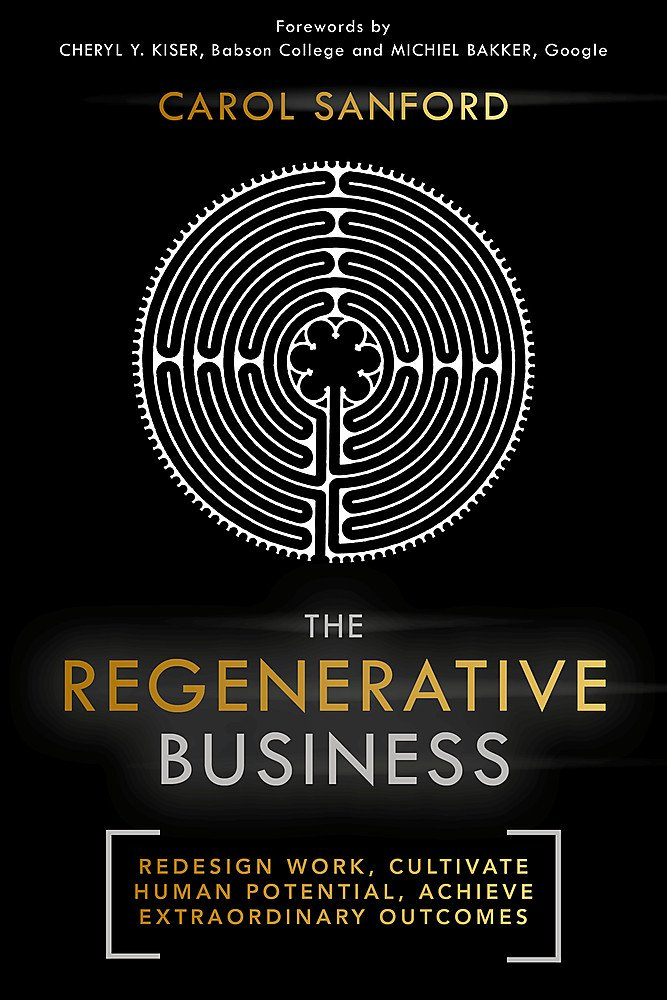 Download The Regenerative Business: Redesign Work, Cultivate Human Potential, Achieve Extraordinary Outcomes ebook
