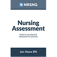 Nursing Assessment: Head-to-Toe Assessment in Pictures (Health Assessment in Nursing)