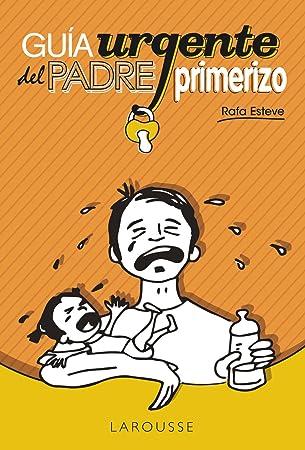 Guía urgente del padre primerizo - Libros para padres primerizos