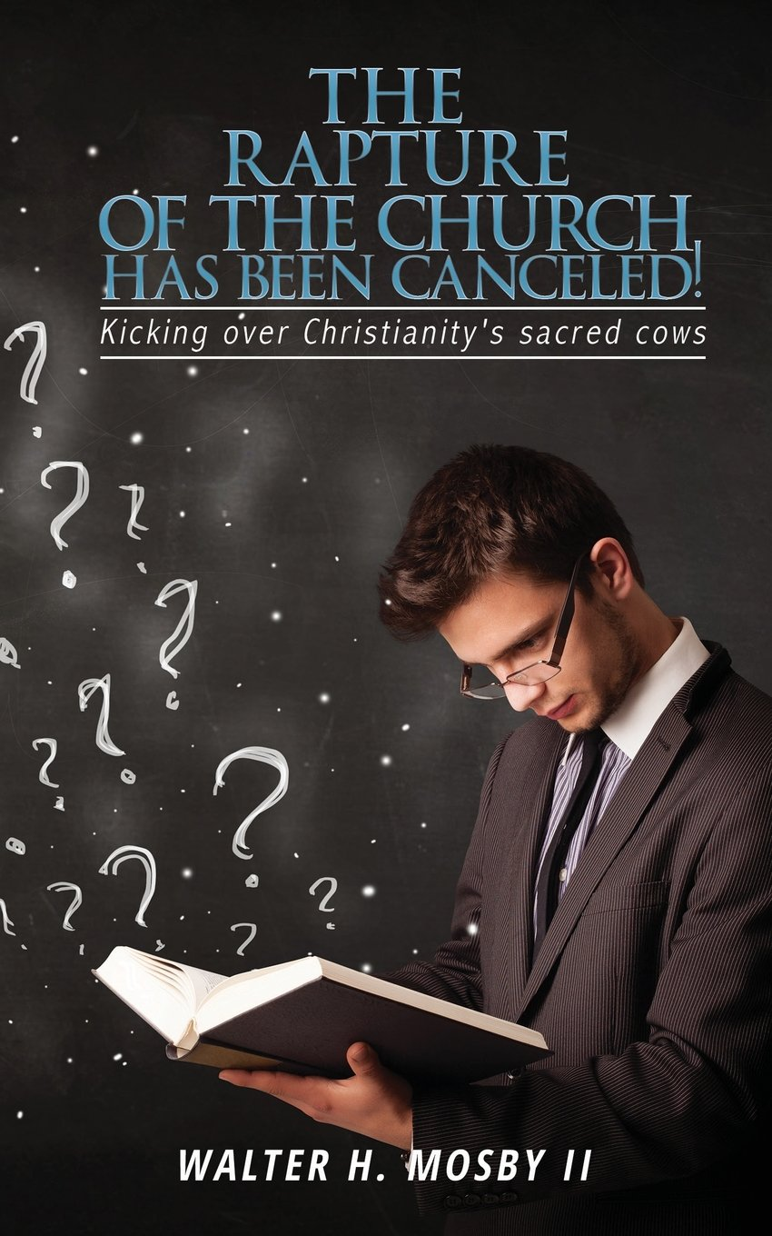 Read Online The Rapture of the Church Has Been Canceled! PDF