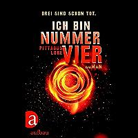 Ich bin Nummer Vier: Das Erbe von Lorien. Roman (German Edition)