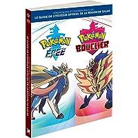 Pokémon Epée et Pokémon Bouclier : Le guide de stratégie officiel de la région de Galar