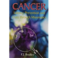 Cancer: Latency Prevention and Cure Through Miasmatics: 1