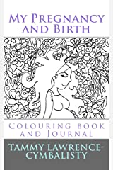 My Pregnancy and Birth: Colouring Book and Journal Paperback