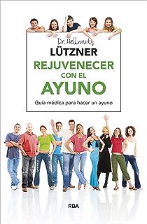 Rejuvenecer con el ayuno (ALIMENTACION) (Spanish Edition)