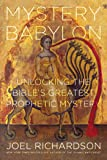 Mystery Babylon: Unlocking the Bible's Greatest Prophetic Mystery