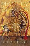 Mystery Babylon: Unlocking the Bible's Greatest Prophetic Mystery