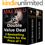 Double Value Deal - 2 Bestselling Mike Wells Thrillers for the Price of 1: Two Gripping Tales of Murder, Blackmail and Revenge