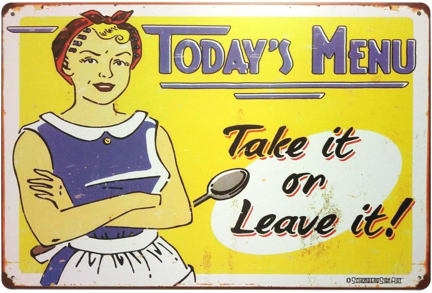 Amazon Com Erlood Today S Menu Take It Or Leave It Retro Vintage Kitchen Signs Wall Decor Metal Tin Sign 12x 8 Home Kitchen