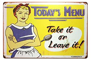 ERLOOD Today's Menu Take It or Leave It Retro Vintage Decor Metal Tin Sign 12X 8