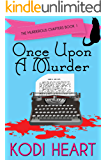 Once Upon a Murder (The Murderous Chapters Book 1)