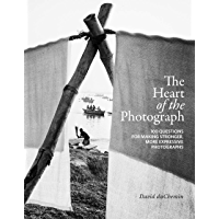 The Heart of the Photograph: 100 Questions for