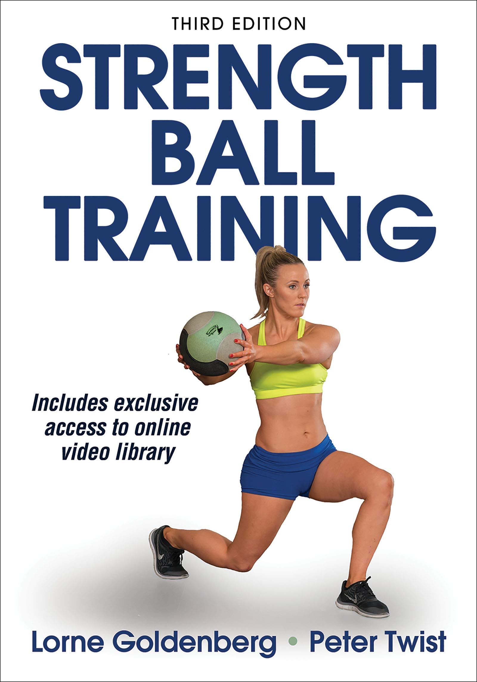 Strength Ball Training: Mr Lorne Goldenberg, Peter W Twist: 9781492511540:  Amazon.com: Books