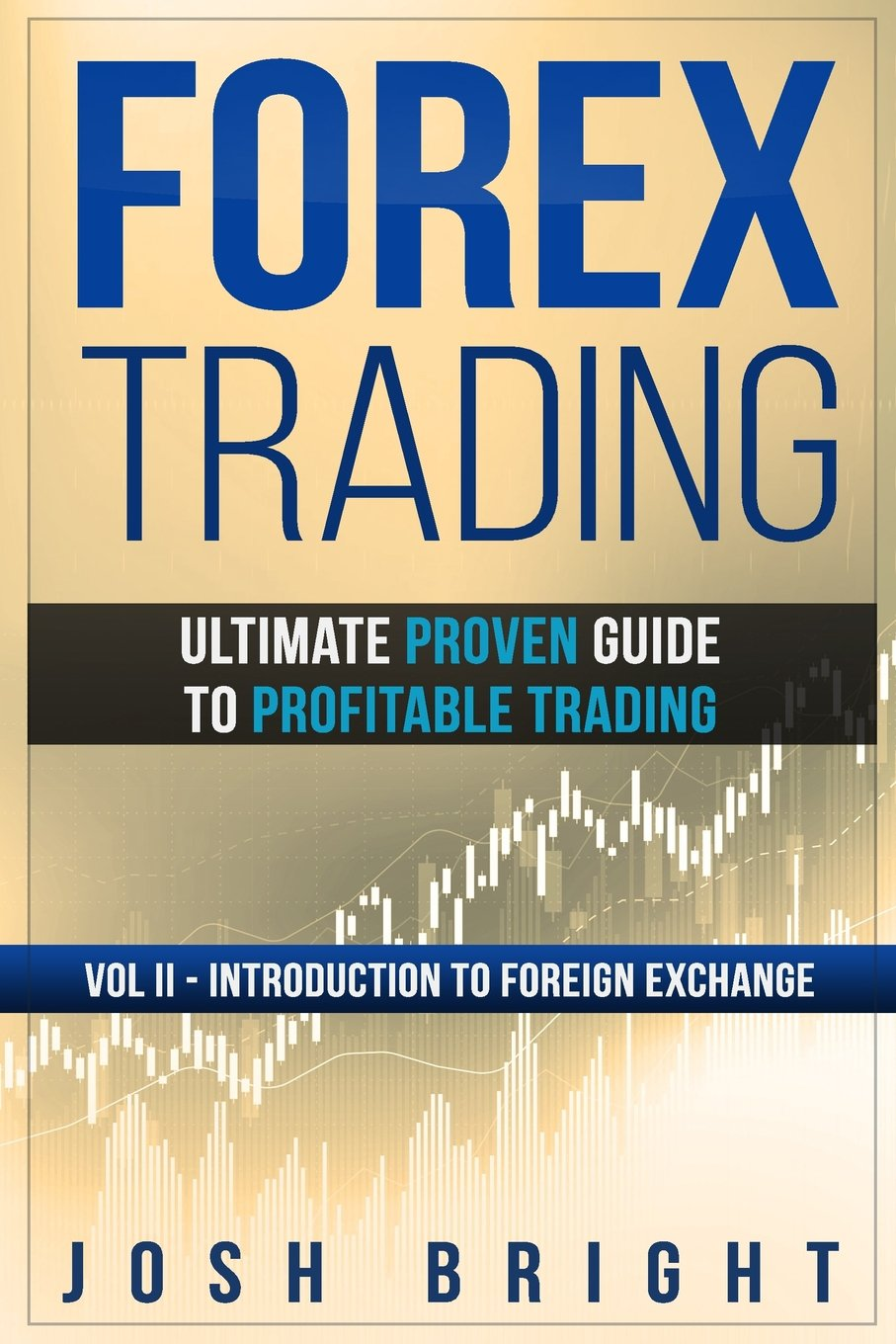 Download Forex Trading: Ultimate Proven Guide to Profitable Trading: Volume II - Introduction to Foreign Exchange (Volume 2) pdf epub