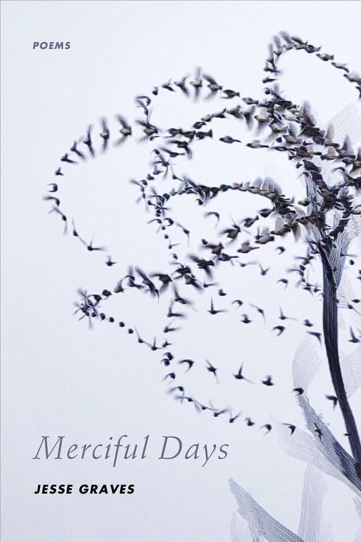 Merciful Days: Poems: Amazon.es: Graves, Jesse: Libros en ...