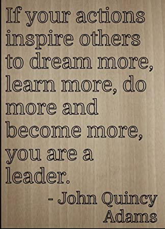 QuotIf Your Actions Inspire Others To Dreamquot Quote By