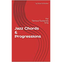 Jazz Chords & Progressions: For Serious Guitarists Only