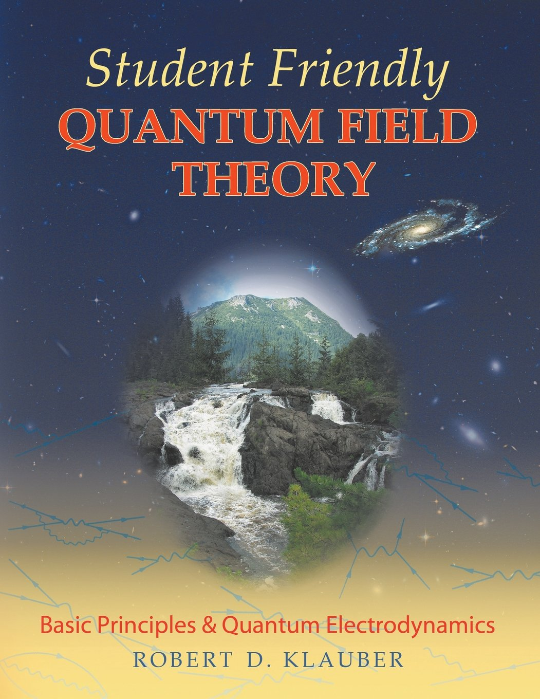 Student Friendly Quantum Field Theory: Robert D. Klauber: 9780984513932:  Amazon.com: Books