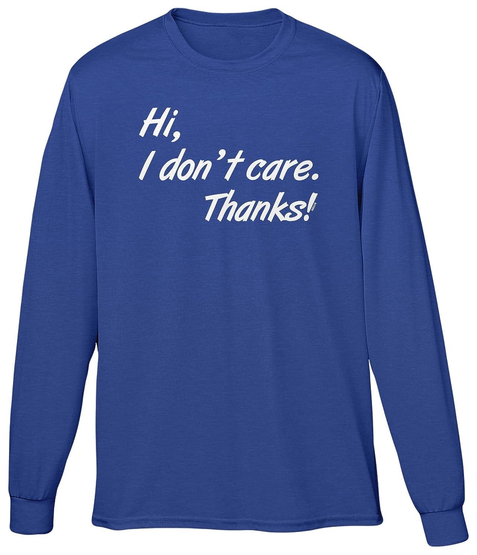 Blittzen Mens Long Sleeve T-shirt Hi I Dont Care Thanks
