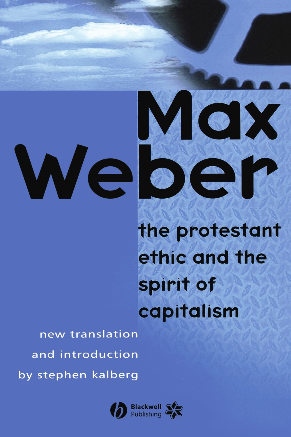 The Protestant Ethic and the Spirit of Capitalism by Brand: Wiley-Blackwell