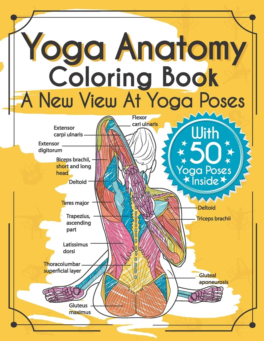 Amazon.com: Yoga Anatomy Coloring Book: A New View At Yoga ...