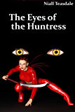 The Eyes of the Huntress (Shil the Huntress Book 1) (English Edition)