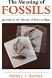 The Meaning of Fossils: Episodes in the History of Palaeontology