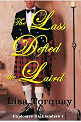 The Lass Defied the Laird (Explosive Highlanders Book 1) Kindle Edition