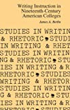 Writing Instruction in Nineteenth-Century American Colleges (Studies in Writing and Rhetoric)