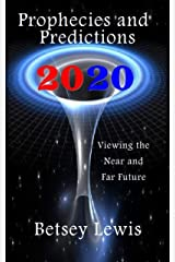 2020 Prophecies and Predictions: Visions of the Near and Far Future Kindle Edition