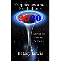 2020 Prophecies and Predictions: Visions of the Near and Far Future (English Edition)