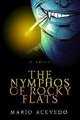 The Nymphos of Rocky Flats: A Novel (Felix Gomez Book 1)