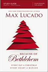 Because of Bethlehem Study Guide: Love is Born, Hope is Here Kindle Edition