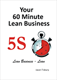 Your 60 Minute Lean Business - 5S Implementation Guide (English Edition)