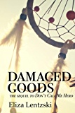 Damaged Goods (Don't Call Me Hero Book 2) (English Edition)