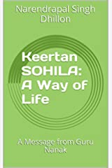 Keertan SOHILA: A Way of Life: A Message from Guru Nanak (Daily Sikh Prayers Book 5) Kindle Edition