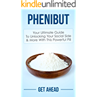 Phenibut: Your Ultimate Guide To Unlocking Your Social Side & More With This Powerful Pill (Kratom, Kratom For Beginners, Nootropics, Brain Supplements, ... Help, Modafinil, Phenibut, Piracetam, Kava)