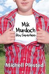 Mik Murdoch, Boy Superhero