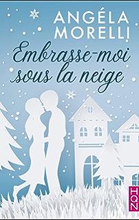 Embrasse-moi sous la neige (HQN)