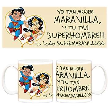 Taza Superman, Wonder Woman, Yo tan mujer Maravilla y tu tan superhombre es todo
