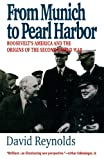 From Munich to Pearl Harbor: Roosevelt's America and the Origins of the Second World War (American Ways Series)